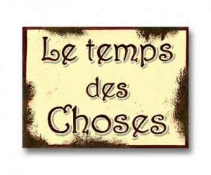 Le temps des choses