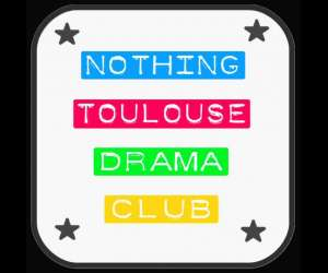 Nothing toulouse drama club